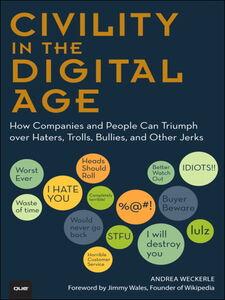 Foto Cover di Civility in the Digital Age, Ebook inglese di Andrea Weckerle, edito da Pearson Education