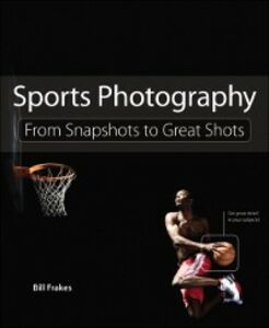 Ebook in inglese Sports Photography Frakes, Bill