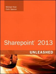 Ebook in inglese SharePoint 2013 Unleashed Noel, Michael , Spence, Colin