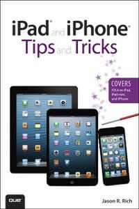 Ebook in inglese iPad and iPhone Tips and Tricks (Covers iOS 6 on iPad, iPad mini, and iPhone) Rich, Jason R.