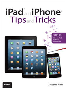 Foto Cover di iPad® and iPhone® Tips and Tricks, Ebook inglese di Jason R. Rich, edito da Pearson Education