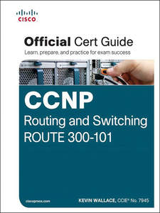 Ebook in inglese CCNP Routing and Switching ROUTE 300-101 Official Cert Guide Wallace, Kevin