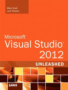 Ebook in inglese Microsoft Visual Studio 2012 Unleashed Powers, Lars , Snell, Mike