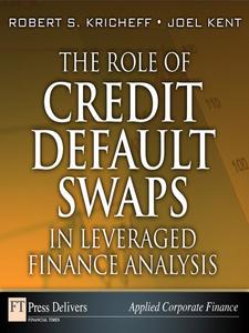 Ebook in inglese The Role of Credit Default Swaps in Leveraged Finance Analysis Kent, Joel , Kricheff, Robert S.