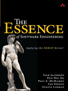 Ebook in inglese The Essence of Software Engineering Jacobson, Ivar , Lidman, Svante , McMahon, Paul E. , Ng, Pan-Wei