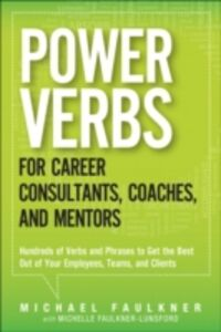 Ebook in inglese Power Verbs for Career Consultants, Coaches, and Mentors Faulkner, Michael Lawrence