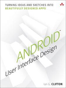 Foto Cover di Android User Interface Design, Ebook inglese di Ian G. Clifton, edito da Pearson Education