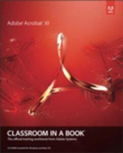 Ebook in inglese Adobe Acrobat XI Classroom in a Book Team, Adobe Creative