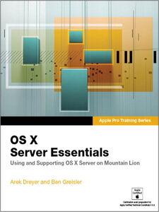 Ebook in inglese OS X Server Essentials Dreyer, Arek , Greisler, Ben