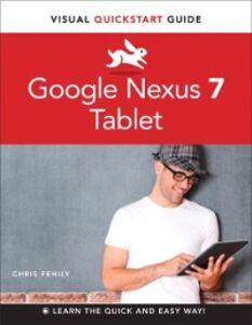 Foto Cover di Google Nexus 7 Tablet, Ebook inglese di Chris Fehily, edito da Pearson Education
