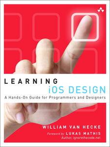 Foto Cover di Learning iOS Design, Ebook inglese di William Van Hecke, edito da Pearson Education