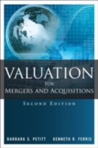 Ebook in inglese Valuation for Mergers and Acquisitions Ferris, Kenneth R. , Petitt, Barbara S.