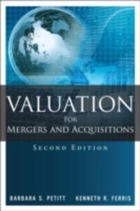 Foto Cover di Valuation for Mergers and Acquisitions, Ebook inglese di Kenneth R. Ferris,Barbara S. Petitt, edito da Pearson Education