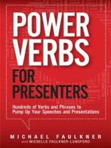 Ebook in inglese Power Verbs for Presenters Faulkner, Michael Lawrence , Faulkner-Lunsford, Michelle