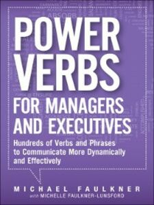 Ebook in inglese Power Verbs for Managers and Executives Faulkner, Michael Lawrence