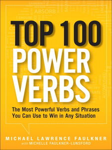 Ebook in inglese Top 100 Power Verbs Faulkner, Michael Lawrence , Faulkner-Lunsford, Michelle