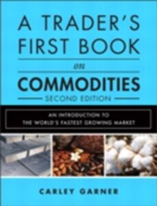 Ebook in inglese Trader's First Book on Commodities Garner, Carley