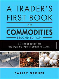 Ebook in inglese A Trader's First Book on Commodities Garner, Carley