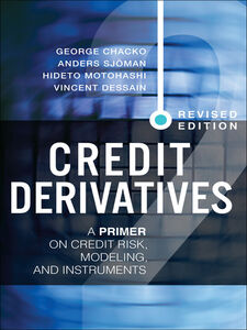 Ebook in inglese Credit Derivatives Chacko, George , Dessain, Vincent , Motohashi, Hideto , Sjöman, Anders