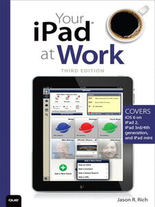 Foto Cover di Your iPad at Work, Ebook inglese di Jason R. Rich, edito da Pearson Education