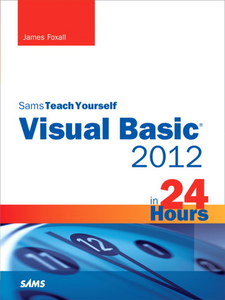 Ebook in inglese Sams Teach Yourself Visual Basic 2012 in 24 Hours, Complete Starter Kit Foxall, James