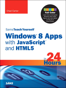 Ebook in inglese Sams Teach Yourself Windows 8 Metro Apps with JavaScript and HTML5 in 24 Hours Carter, Chad