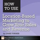 How to Use Location-Based Marketing to Grow Your Sales and Revenue