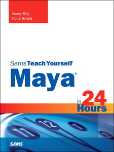 Ebook in inglese Sams Teach Yourself Maya in 24 Hours Rivera, Fiona , Roy, Kenny