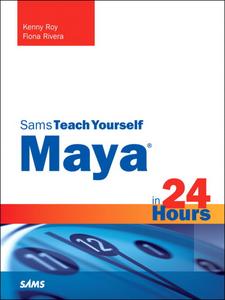 Ebook in inglese Sams Teach Yourself Maya in 24 Hours Rivera, Fiona , Roy, Kenny