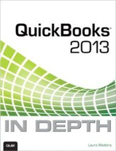Foto Cover di QuickBooks 2013 In Depth, Ebook inglese di Laura Madeira, edito da Pearson Education