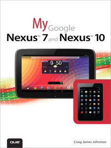 Foto Cover di My Google Nexus 7 and Nexus 10, Ebook inglese di Craig James Johnston, edito da Pearson Education