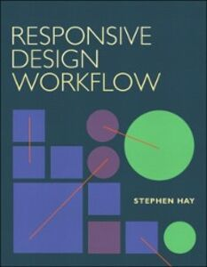 Foto Cover di Responsive Design Workflow, Ebook inglese di Stephen Hay, edito da Pearson Education