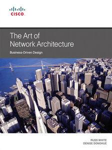 Foto Cover di The Art of Network Architecture, Ebook inglese di Denise Donohue,Russ White, edito da Pearson Education