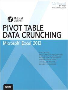 Foto Cover di Excel 2013 Pivot Table Data Crunching, Ebook inglese di Michael Alexander,Bill Jelen, edito da Pearson Education