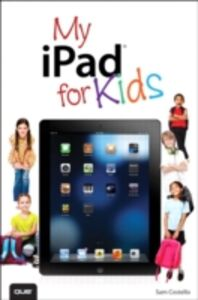 Foto Cover di My iPad for Kids (Covers iOS 6 on iPad 3rd or 4th generation, and iPad mini), Ebook inglese di Sam Costello, edito da Pearson Education