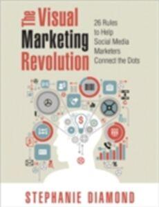 Ebook in inglese Visual Marketing Revolution Diamond, Stephanie