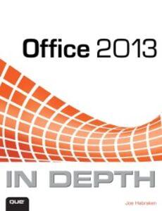 Foto Cover di Office 2013 In Depth, Ebook inglese di Joe Habraken, edito da Pearson Education