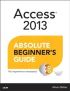 Ebook in inglese Access 2013 Absolute Beginner's Guide Balter, Alison