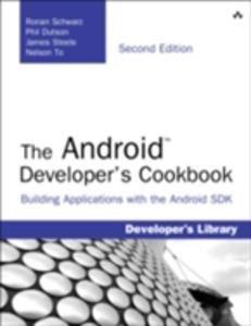 Ebook in inglese Android Developer's Cookbook Dutson, Phil , Schwarz, Ronan , Steele, James , To, Nelson