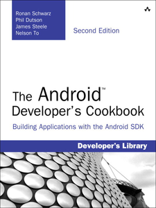 Ebook in inglese The Android™ Developer's Cookbook Dutson, Phil , Schwarz, Ronan , Steele, James , To, Nelson