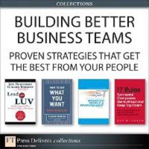 Ebook in inglese Building Better Business Teams Barrett, Colleen , Blanchard, Ken , Ross, David , Russo, David