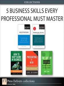 Ebook in inglese 5 Business Skills Every IT Pro Must Master (Collection) Fadem, Terry J. , Follett, Robert , Robbins, Stephen P. , Thompson, Leigh