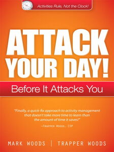 Ebook in inglese Attack Your Day! Woods, Mark , Woods, Trapper
