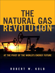 Foto Cover di The Natural Gas Revolution, Ebook inglese di Robert W. Kolb, edito da Pearson Education