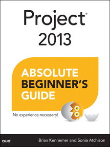Ebook in inglese Project 2013 Absolute Beginner's Guide Atchison, Sonia , Kennemer, Brian