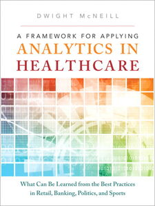 Foto Cover di A Framework for Applying Analytics in Healthcare, Ebook inglese di Dwight McNeill, edito da Pearson Education