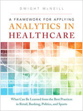 A Framework for Applying Analytics in Healthcare