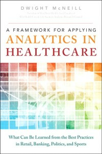 Ebook in inglese Framework for Applying Analytics in Healthcare McNeill, Dwight