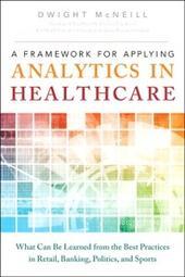 Framework for Applying Analytics in Healthcare