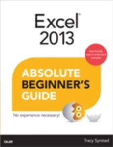 Foto Cover di Excel 2013 Absolute Beginner's Guide, Ebook inglese di Tracy Syrstad, edito da Pearson Education
